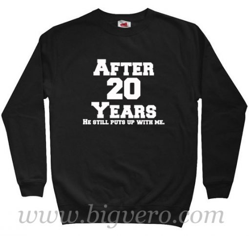 After 20 Years Sweatshirt Size S XXL