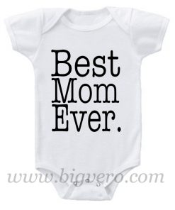 Best Mom Ever Baby Onesie