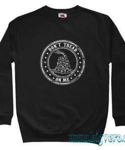 Don't Tread on Me Sweatshirt Size S-XXL