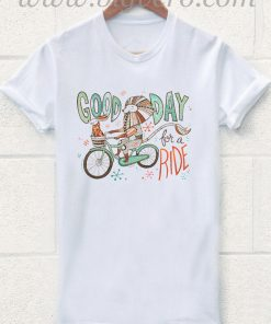 Good Day for a Ride T Shirt