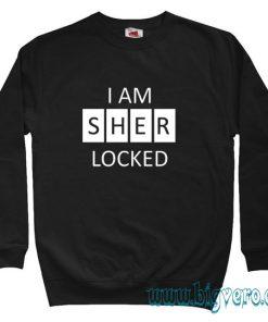 I Am Sherlocked Holmes Sweatshirt Size S-XXL
