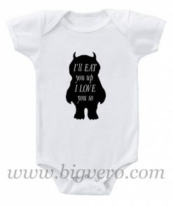 I'll eat you up I love you so Baby Onesie