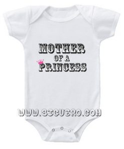 Mother Mom of a Princess baby Onesie