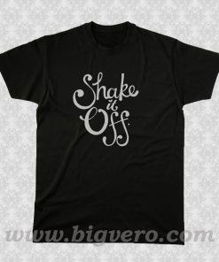 Shake It Off T Shirt