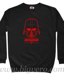 Star Wars Darth Vader Lack of Faith Disturbing Quote Sweatshirt