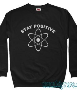 Stay Positif Big Bang Theory Sweatshirt Size S-XXL