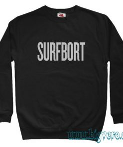 Surfbort Funny Sweatshirt Size S-XXL