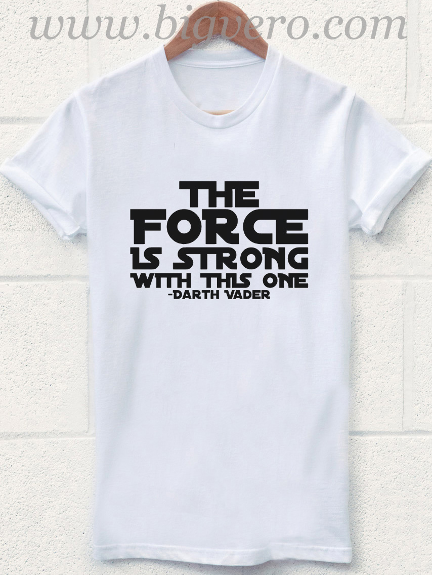 "Darth Vader Baby T-Shirt /""The Force is Strong/"" Funny Tee Star Wars Clothes"