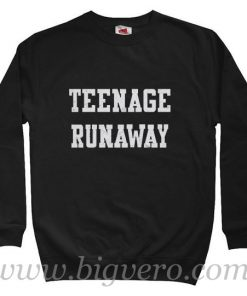 Teenage Runaway Quote Sweatshirt Size S-XXL