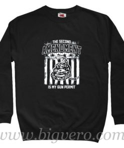 The Second Amendment is my Gun Permit Sweatshirt