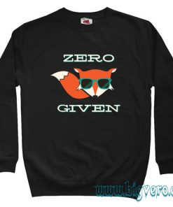 Zero Fox Given Cool Sweatshirt Unisex Size S-XXL