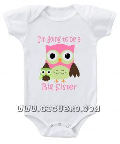 i'm going to be a big siter Baby Onesie