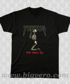 yeezus god wants you,Yeezus T Shirt