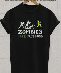 Zombies Hate Fast Food Tshirt