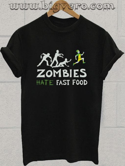 Zombies Hate Fast Food Tshirt