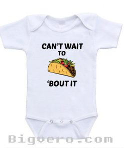 Can't Wait to Taco Bout' It Funny Cute Baby Onesie