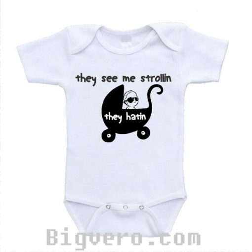 They See Me Strollin' Funny Cute baby onesie