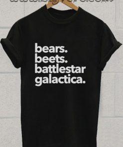 Bears Beets Battlestar Galactica Tshirt