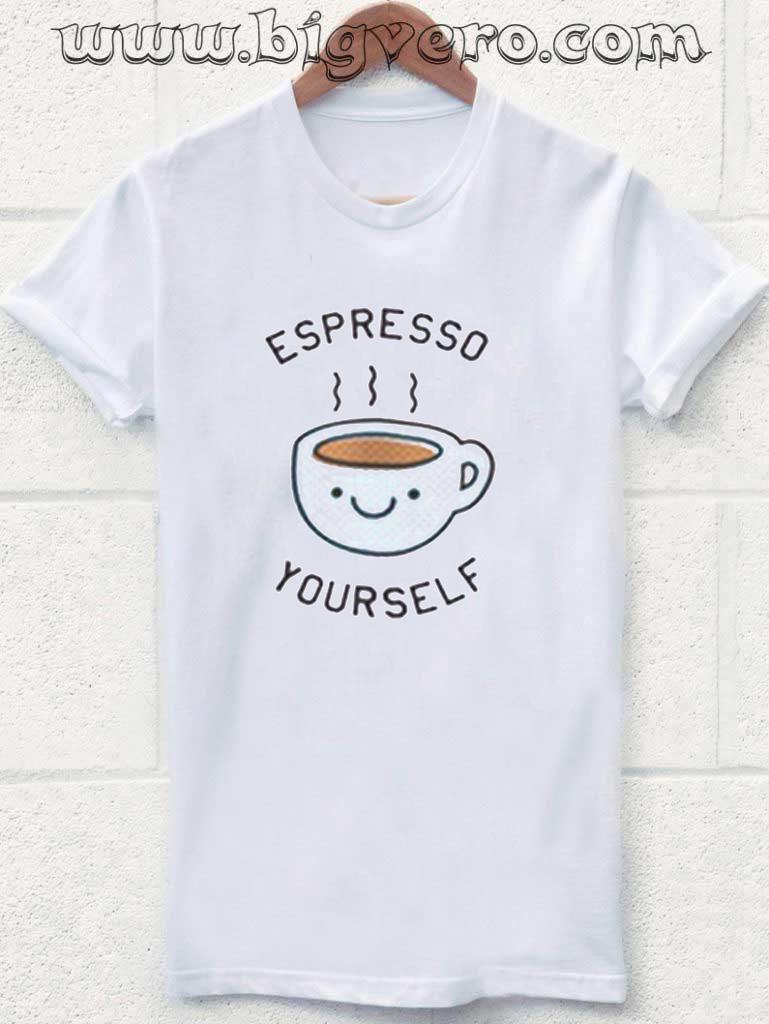 Espresso Your Self Tshirt Cool Tshirt Designs