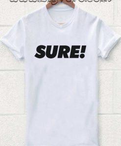 Sure Tshirt