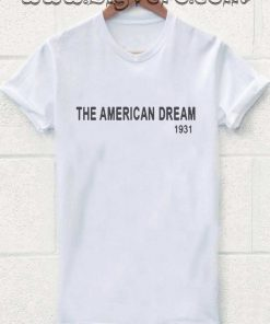 The American Dream 1931 Tshirt