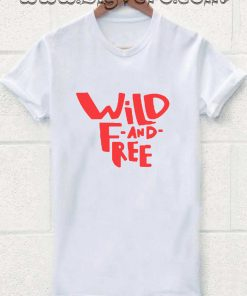 Wild And Free Tshirt