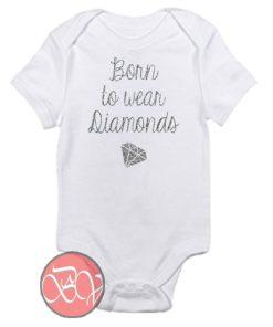 Born to wear Diamonds Baby Onesie