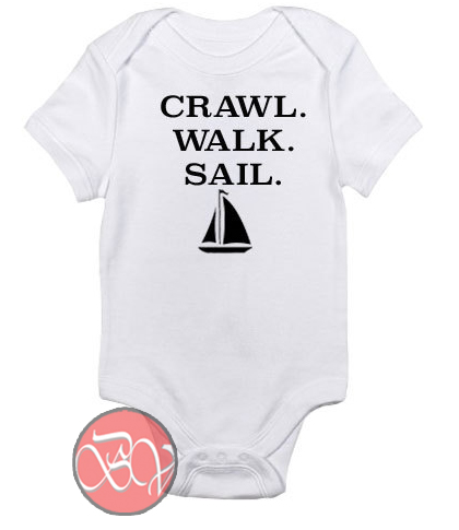 Crawl Walk Sail Baby Onesie