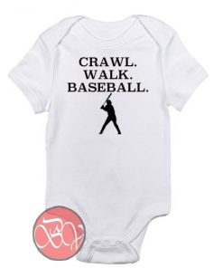 Crawl. Walk. Baseball. Baby Onesie