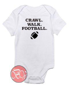 Crawl. Walk. Football Baby Onesie