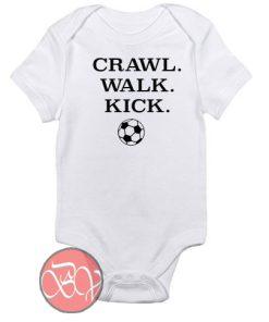 Crawl Walk Kick Soccer Baby Onesie