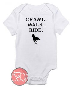 Crawl Walk Ride Horseback Baby Onesie