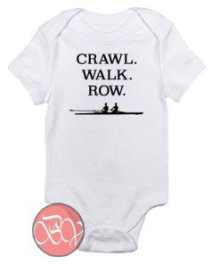 Crawl Walk Row Baby Onesie