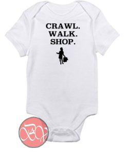 Crawl Walk Shop Baby Onesie