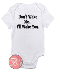 Don't Wake Me Baby Onesie
