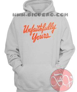 Unfaithfully YoursUnfaithfully Yours Hoodie