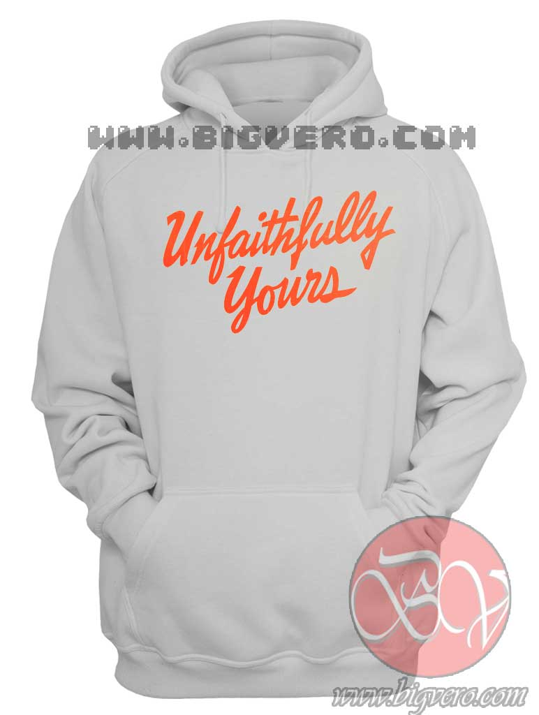 Unfaithfully Yours Hoodie Cool Hoodie Designs Bigvero Com