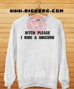 Bitch Please Sweatshirt