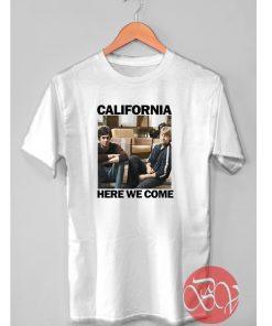 California Here We Come Tshirt