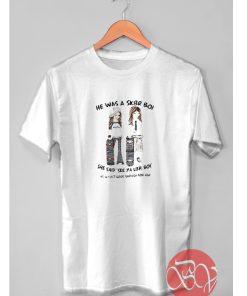 He Waes A SK8R Boi Tshirt