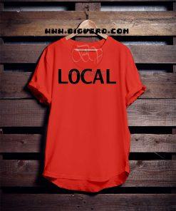 Best LOCAL Tshirt
