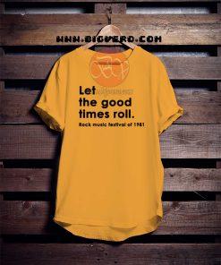 Let The Good Times Roll Tshirt