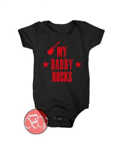 My Daddy Rocks Baby Onesie