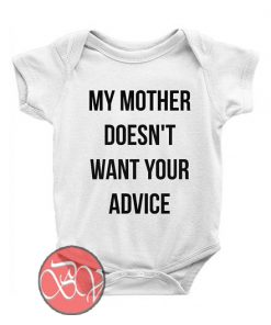 My mother doesn't want your advice