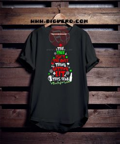 The Tree Isn't The Only Thing Tshirt
