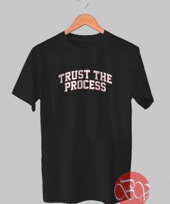 Trust The Process Tshirt