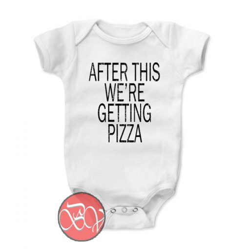 After This We're Getting Pizza Baby Onesie