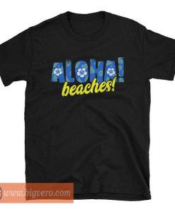 Aloha Beaches Tshirt