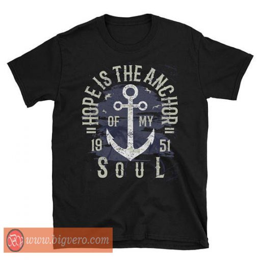 Anchor Shirt Hope Is The Anchor To My Soul Tshirt