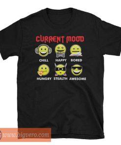 Current Mood Tshirt